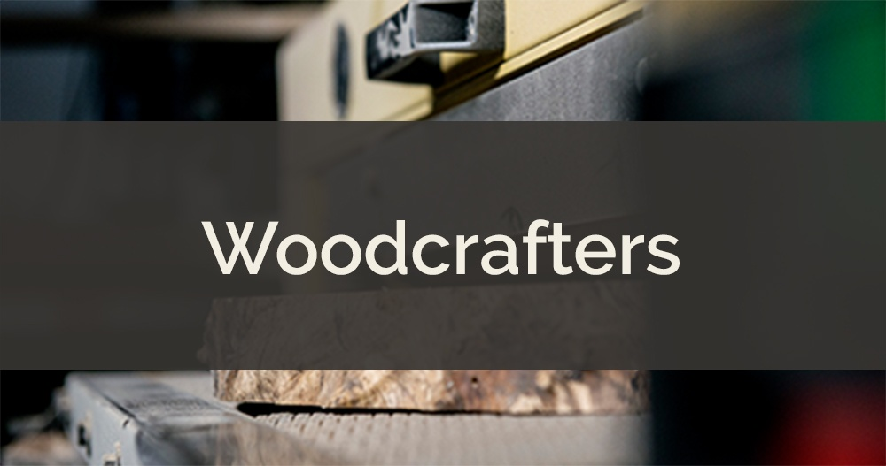 What We've Learned About Woodcrafters